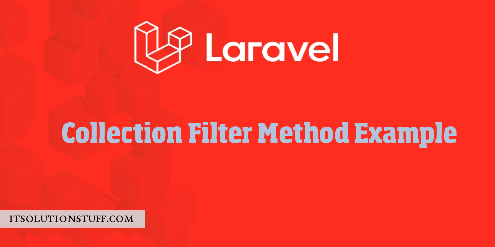 Laravel Collection Filter Method Example