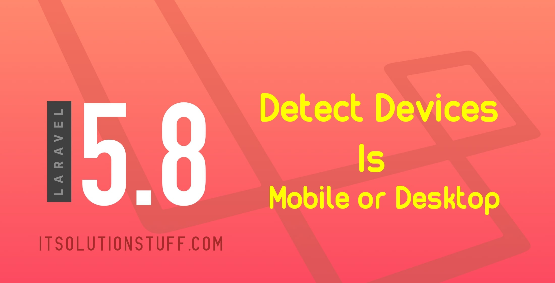 How to detect devices is mobile or desktop in Laravel?