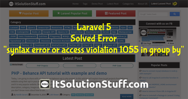 "Laravel 5 - ""syntax error or access violation 1055 in group by"" Solved"