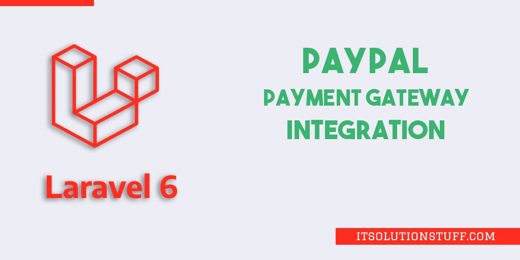 PayPal Integration in Laravel 7/6 Example